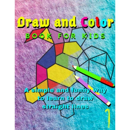 Draw and Color - Book for Kids no.1