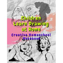 Children Learn Drawing at Home - Creative Homeschool Notebook