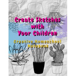 Create Sketches with Your Children - Creative Homeschool Notebook