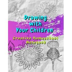 Drawing with Your Children - Creative Homeschool Notebook