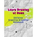Learn Drawing at Home - Children Creative Graphics Notebook