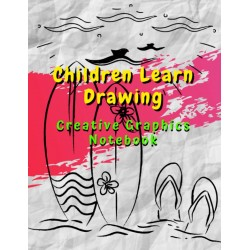 Children Learn Drawing - Creative Graphics Notebook