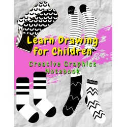 Learn Drawing for Children – Creative Graphics Notebook