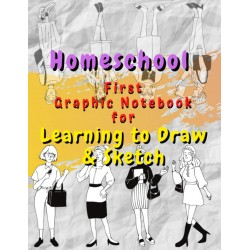 Homeschool - First Graphic Notebook for Learning to Draw & Sketch