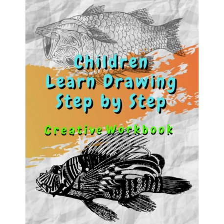 Children Learn Drawing Step by Step - Creative Workbook
