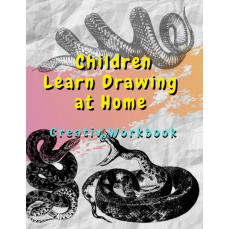 Children Learn Drawing at Home - Creative Workbook