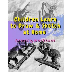 Children Learn to Draw & Sketch at Home - Creative Workbook