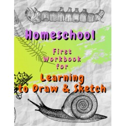 Homeschool - First Workbook for Learning to Draw & Sketch