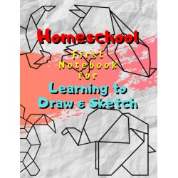 Homeschool - First Notebook for Learning to Draw & Sketch