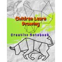 Children Learn Drawing - Creative Notebook