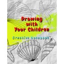 Drawing with Your Children - Creative Notebook