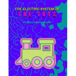 The Electric System of The Toys - Project Notebook