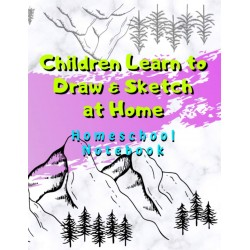 Children Learn to Draw & Sketch at Home- Homeschool Notebook