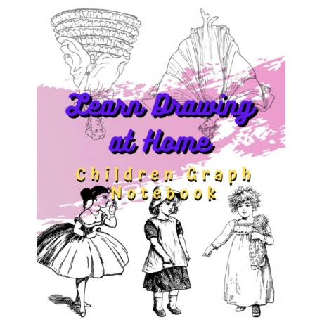 Learn Drawing at Home - Children Graph Notebook