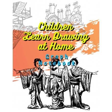 Children Learn Drawing at Home - Graph Notebook