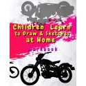 Children Learn to Draw & Sketches at Home - Workbook