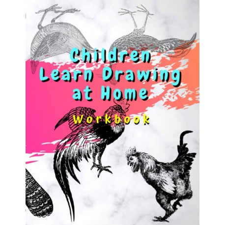 Children Learn Drawing at Home - Workbook