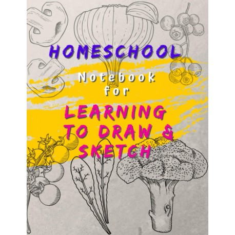 Homeschool - Notebook for Learning to Draw & Sketch