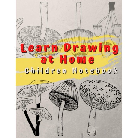 Learn Drawing at Home - Children Notebook