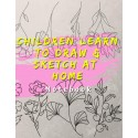 Children Learn to Draw & Sketch at Home - Notebook